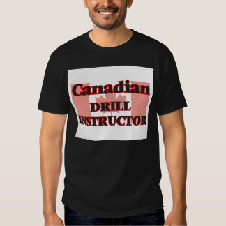 Canadian Drill Instructor T-shirts