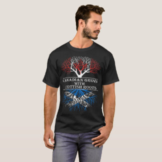 Canadian Grown With Scottish Roots Tshirt