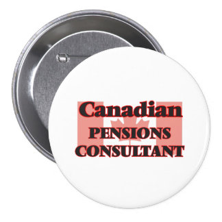 Canadian Pensions Consultant 3 Inch Round Button