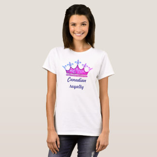 Canadian royalty  2 ladies t-shirt