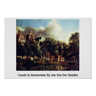 Canals In Amsterdam By Jan Van Der Heyden Poster