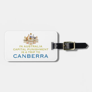 Canberra...Capital Punishment. Tag For Luggage