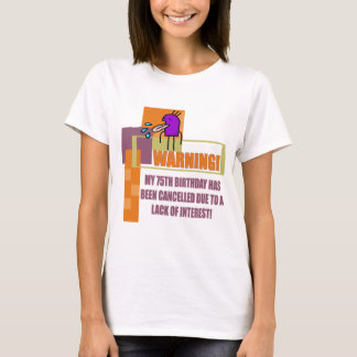 Cancelled 75th Birthday Gifts T-Shirt