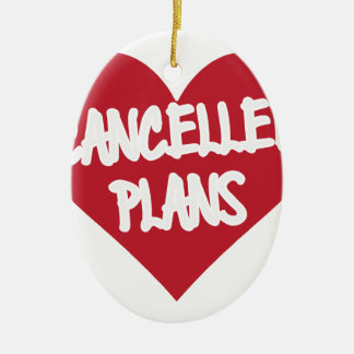 Cancelled Plans Ceramic Ornament