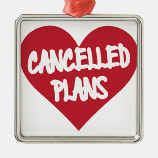 Cancelled Plans Metal Ornament