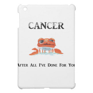 Cancer: After All I've Done Cover For The iPad Mini