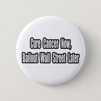 Cancer Bailout Humor 2 Inch Round Button