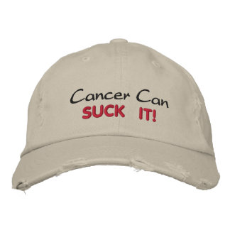 Cancer can SUCK IT! Embroidered Hat