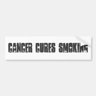 Cancer Cures Smoking Bumper Sticker