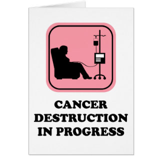 Cancer Destruction in Progress card with pink sign