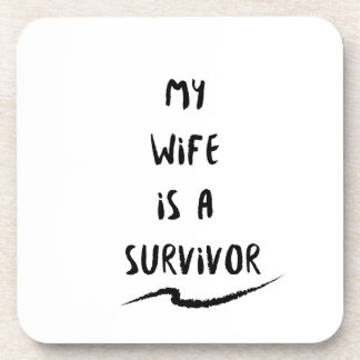 Cancer Fighter  My Wife Is A Survivor Coaster