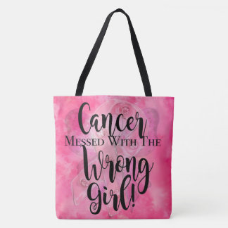 CANCER MESSED WITH THE WRONG GIRL Pink Tote Bag