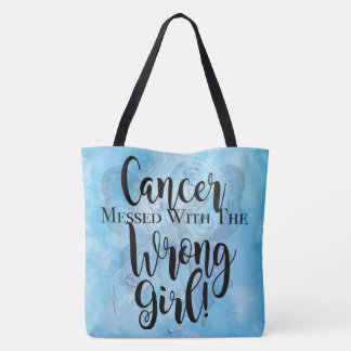 CANCER MESSED WITH THE WRONG GIRL - Teal Tote Bag