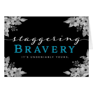 Cancer Patient Encouragement – Staggering Bravery Card