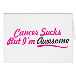 Cancer sucks But I'm awesome - pink typography Card