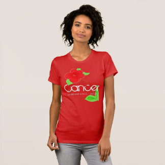 Cancer Tee-shirt With Ruby Red Flower T-Shirt
