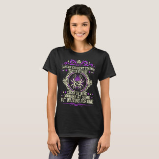 Cancer Wanted By Many Taken By None Zodiac Tshirt