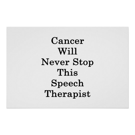 Cancer Will Never Stop This Speech Therapist Poster