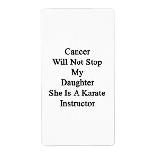 Cancer Will Not Stop My Daughter She Is A Karate I Personalized Shipping Label