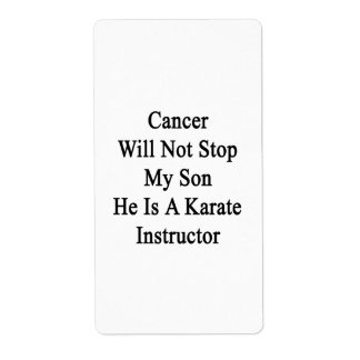 Cancer Will Not Stop My Son He Is A Karate Instruc Custom Shipping Labels