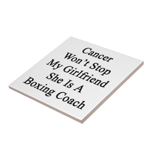 Cancer Won't Stop My Girlfriend She Is A Boxing Co Ceramic Tile