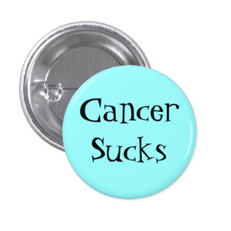 CancerSucks 1 Inch Round Button