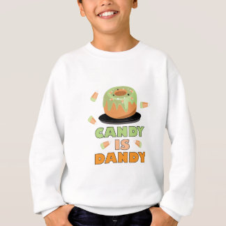 Candy Is Dandy Sweatshirt