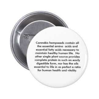 Cannabis hempseeds contain all the essential am... 2 inch round button