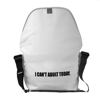 Cannot Adult Today Commuter Bag