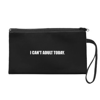 Cannot Adult Today Wristlet Purse