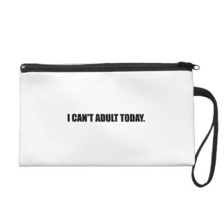 Cannot Adult Today Wristlets