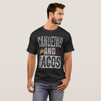 Canoeing and Tacos Funny Taco Distressed T-Shirt