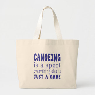 CANOEING JUST A GAME LARGE TOTE BAG