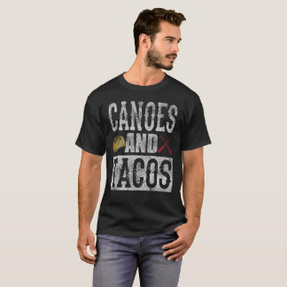 Canoes and Tacos Funny Taco Distressed T-Shirt