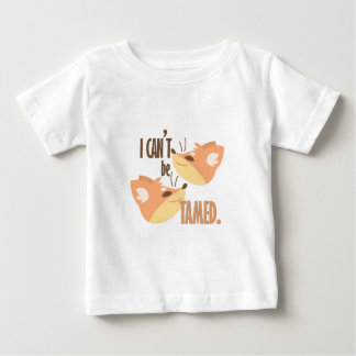 Cant Be Tamed Baby T-Shirt