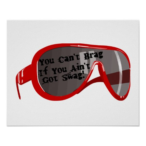 Can't Brag If You Ain't Got Swag Poster