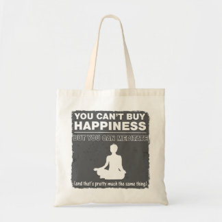 Can't Buy Happiness Meditate Budget Tote Bag