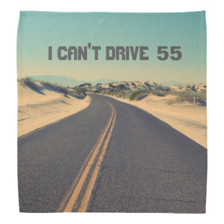 Can't drive 55 personalized bandana