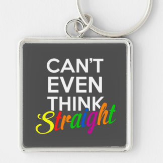 can't even think straight gay pride keychain