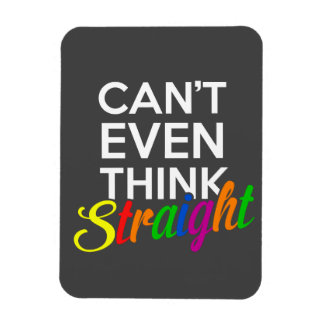 can't even think straight gay pride magnet