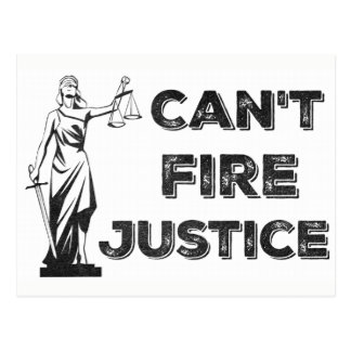 Can't Fire Justice Protest Postcard