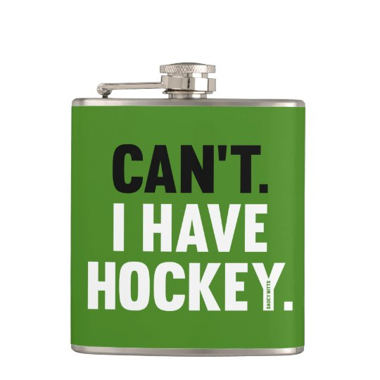 Can't I Have Hockey Funny Excuse Green Flask