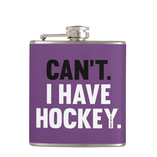 Can't I Have Hockey Funny Excuse Purple Flask