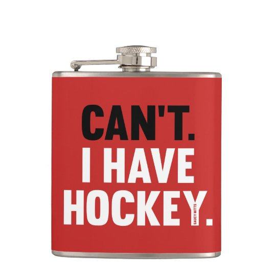 Can't I Have Hockey Funny Excuse Red Flasks