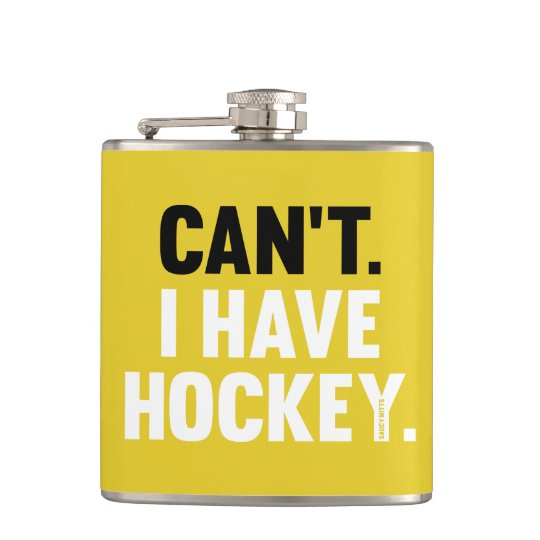 Can't I Have Hockey Funny Excuse Yellow Flasks