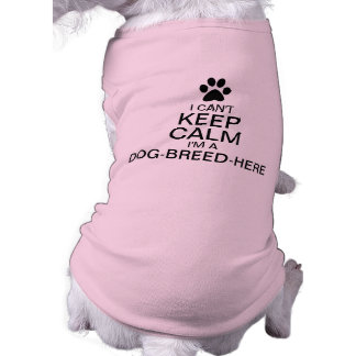 Can't Keep Calm Enter Your Dog's Breed Doggie Shirt