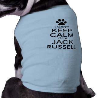 Can't Keep Calm Jack Russell Dog Pet Tee