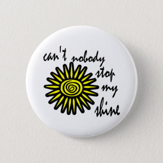 Can't Nobody Stop My Shine With Big Sun, Swirl 2 Inch Round Button