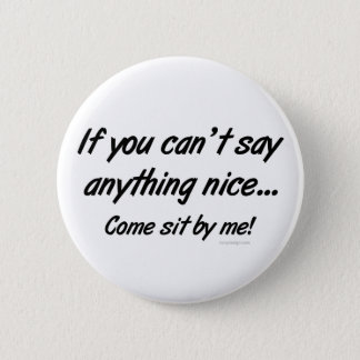 Can't Say Anything Nice Saying 2 Inch Round Button