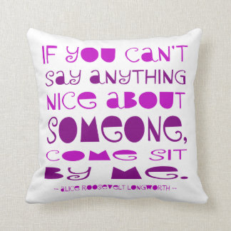 Can't Say Anything Nice Throw Pillow